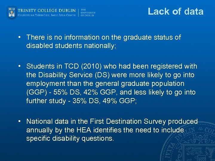 Lack of data • There is no information on the graduate status of disabled