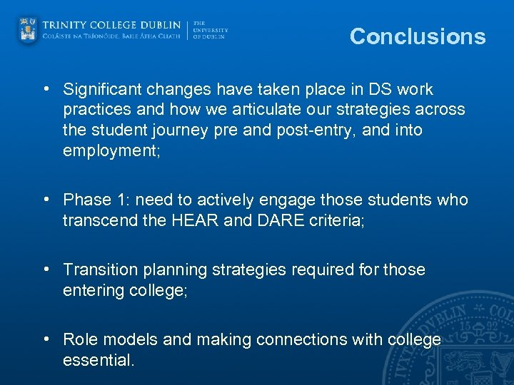 Conclusions • Significant changes have taken place in DS work practices and how we