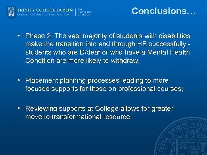 Conclusions… • Phase 2: The vast majority of students with disabilities make the transition