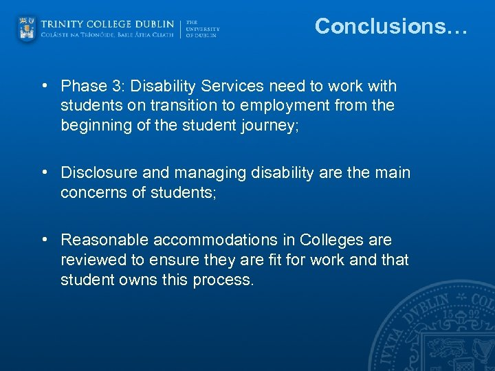 Conclusions… • Phase 3: Disability Services need to work with students on transition to
