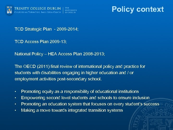 Policy context TCD Strategic Plan - 2009 -2014; TCD Access Plan 2009 -13; National