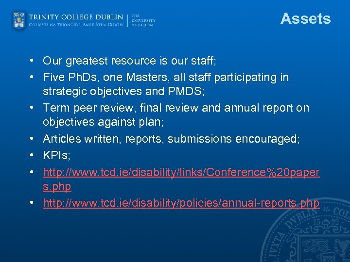 Assets • Our greatest resource is our staff; • Five Ph. Ds, one Masters,