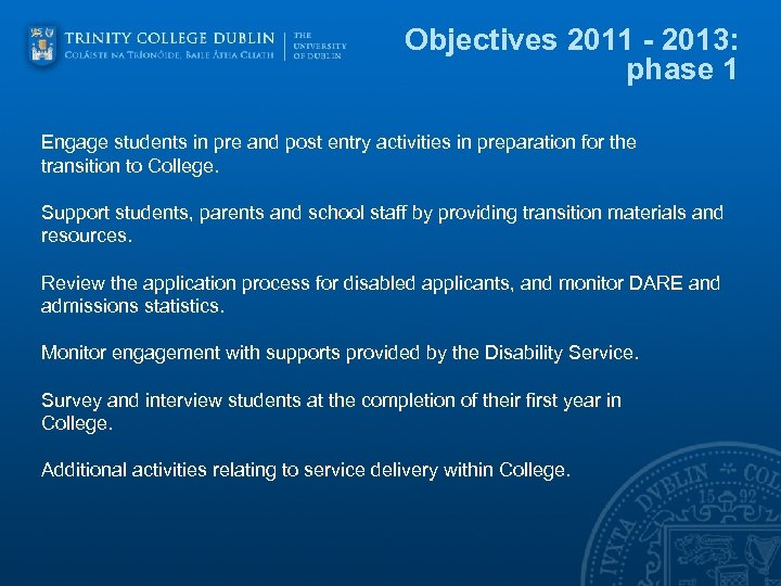 Objectives 2011 - 2013: phase 1 Engage students in pre and post entry activities