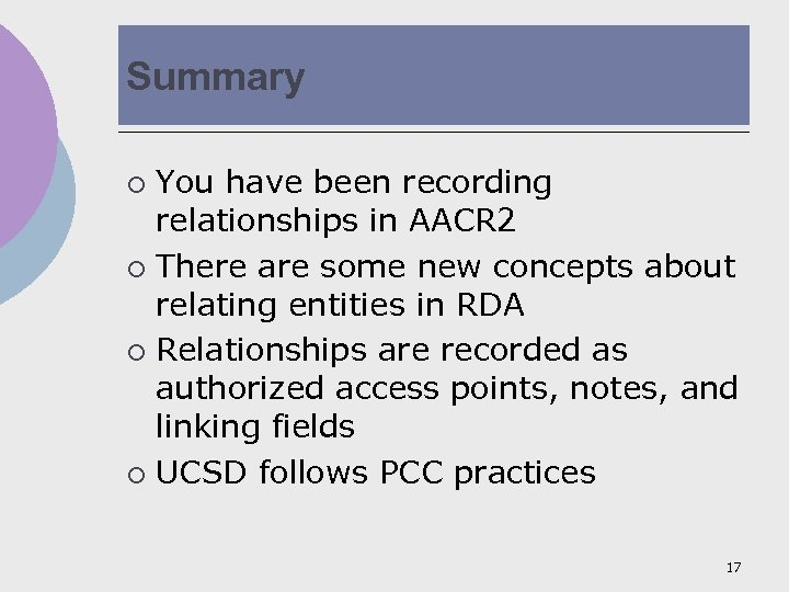 Summary You have been recording relationships in AACR 2 ¡ There are some new