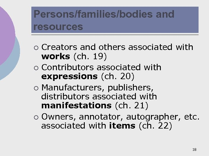 Persons/families/bodies and resources Creators and others associated with works (ch. 19) ¡ Contributors associated