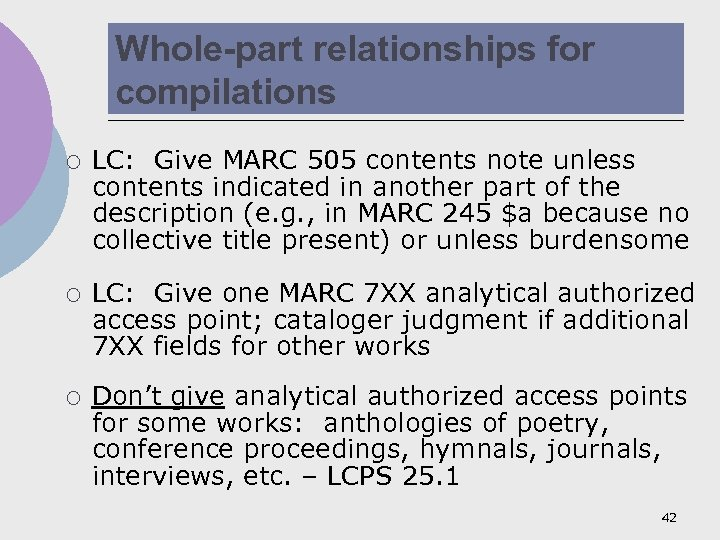 Whole-part relationships for compilations ¡ LC: Give MARC 505 contents note unless contents indicated