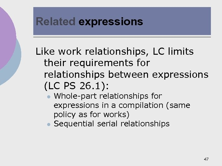 Related expressions Like work relationships, LC limits their requirements for relationships between expressions (LC