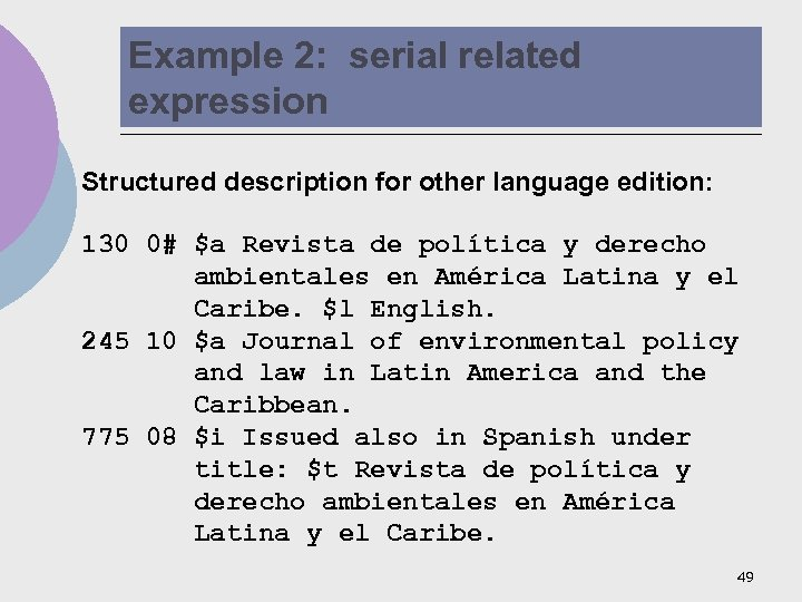 Example 2: serial related expression Structured description for other language edition: 130 0# $a