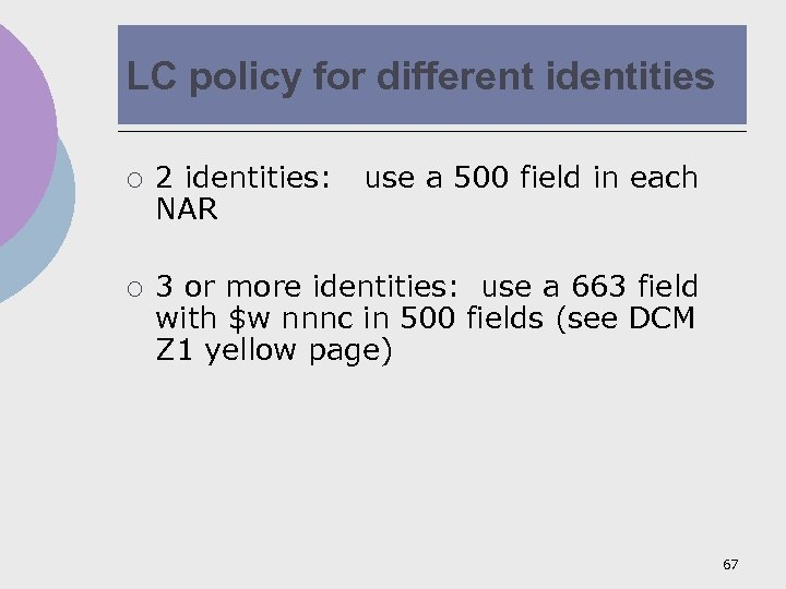 LC policy for different identities ¡ ¡ 2 identities: use a 500 field in