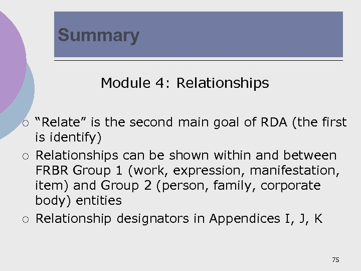 """Summary Module 4: Relationships ¡ ¡ ¡ """"Relate"""" is the second main goal of"""