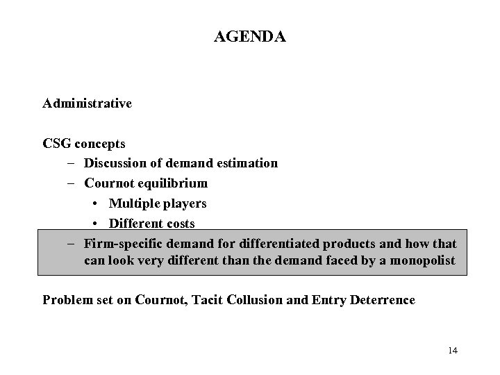 AGENDA Administrative CSG concepts – Discussion of demand estimation – Cournot equilibrium • Multiple