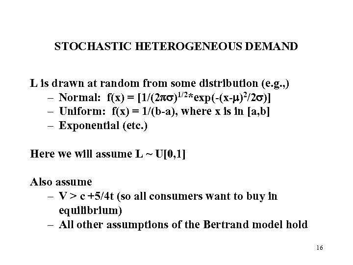 STOCHASTIC HETEROGENEOUS DEMAND L is drawn at random from some distribution (e. g. ,