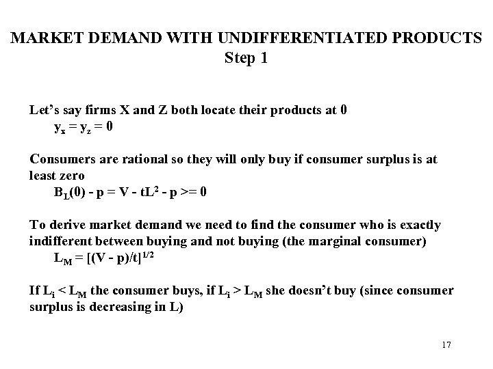 MARKET DEMAND WITH UNDIFFERENTIATED PRODUCTS Step 1 Let's say firms X and Z both