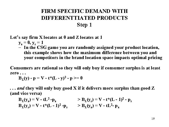 FIRM SPECIFIC DEMAND WITH DIFFERENTTIATED PRODUCTS Step 1 Let's say firm X locates at