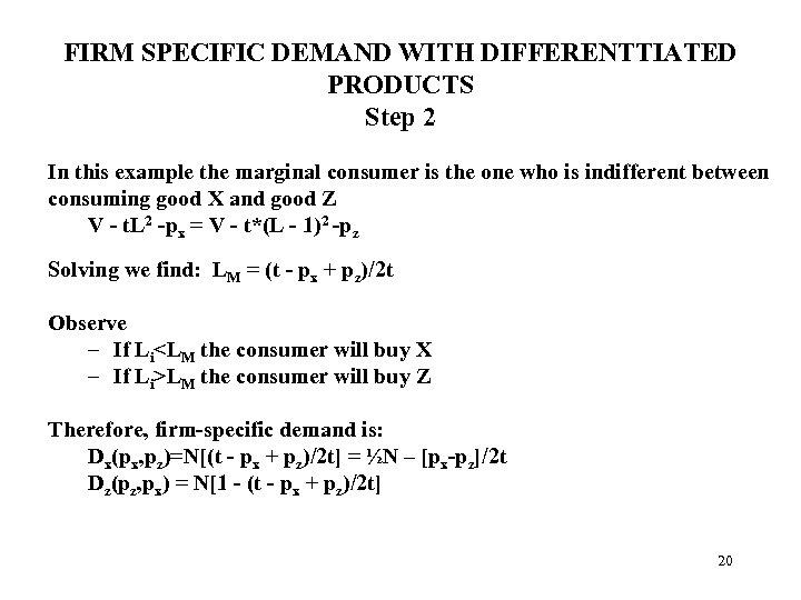 FIRM SPECIFIC DEMAND WITH DIFFERENTTIATED PRODUCTS Step 2 In this example the marginal consumer