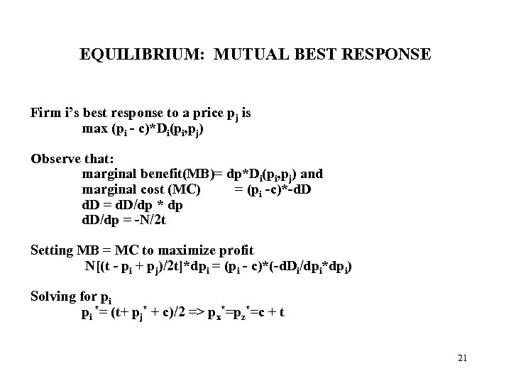 EQUILIBRIUM: MUTUAL BEST RESPONSE Firm i's best response to a price pj is max