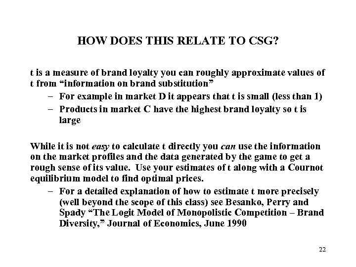 HOW DOES THIS RELATE TO CSG? t is a measure of brand loyalty you