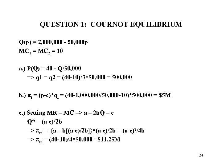 QUESTION 1: COURNOT EQUILIBRIUM Q(p) = 2, 000 - 50, 000 p MC 1