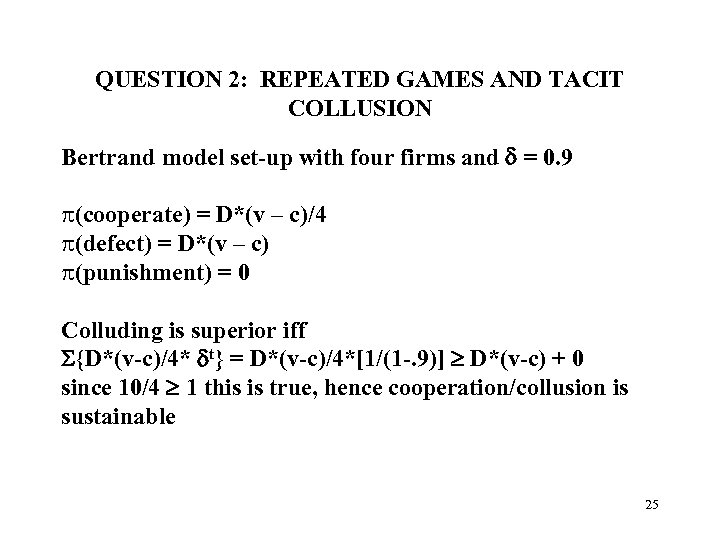 QUESTION 2: REPEATED GAMES AND TACIT COLLUSION Bertrand model set-up with four firms and