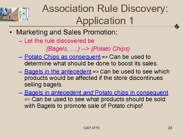Association Rule Discovery: Application 1 • Marketing and Sales Promotion: – Let the rule