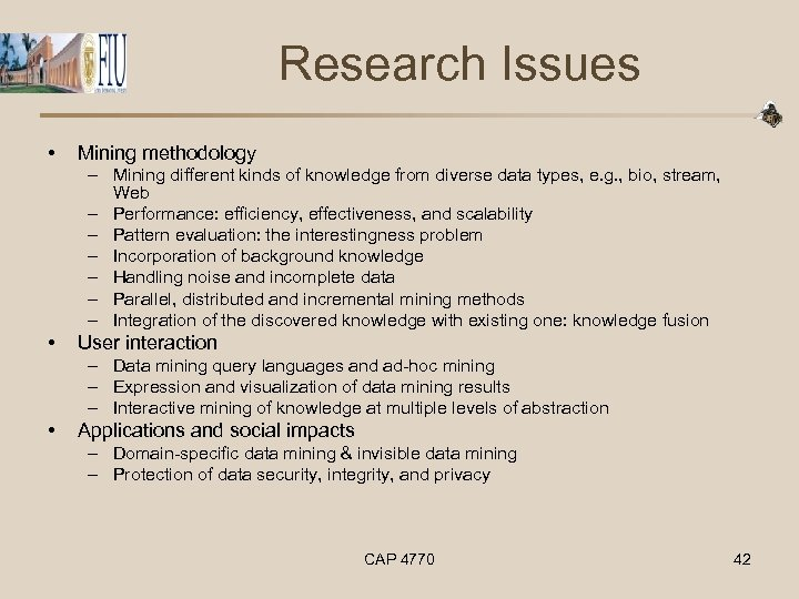 Research Issues • Mining methodology – Mining different kinds of knowledge from diverse data