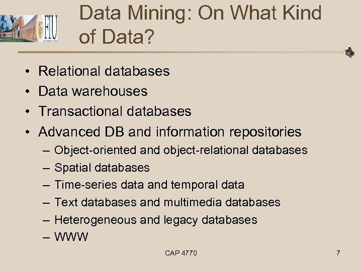 Data Mining: On What Kind of Data? • • Relational databases Data warehouses Transactional