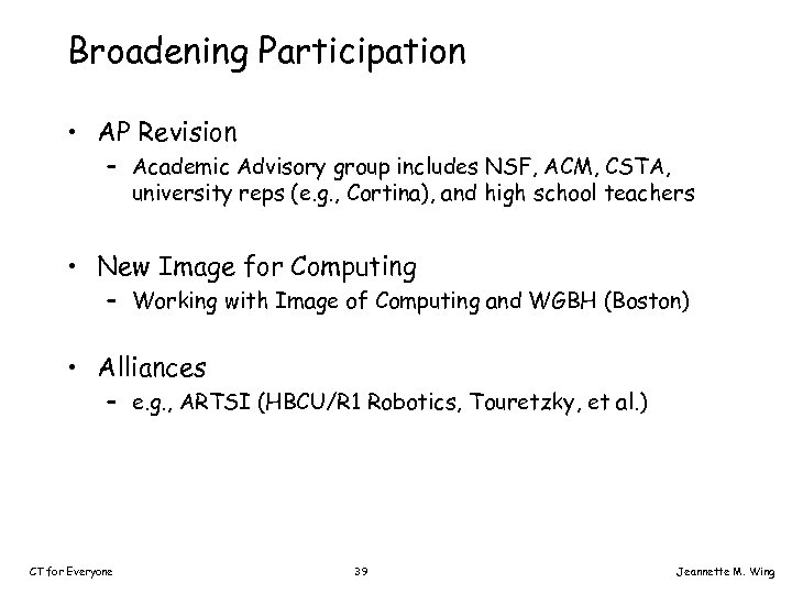 Broadening Participation • AP Revision – Academic Advisory group includes NSF, ACM, CSTA, university