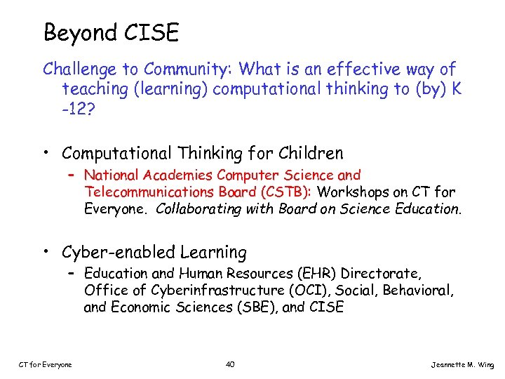 Beyond CISE Challenge to Community: What is an effective way of teaching (learning) computational
