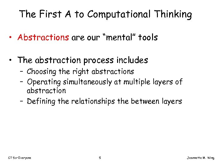 "The First A to Computational Thinking • Abstractions are our ""mental"" tools • The"