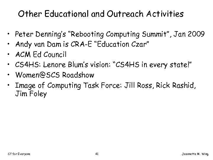 "Other Educational and Outreach Activities • • • Peter Denning's ""Rebooting Computing Summit"", Jan"