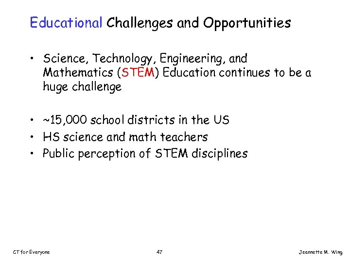 Educational Challenges and Opportunities • Science, Technology, Engineering, and Mathematics (STEM) Education continues to