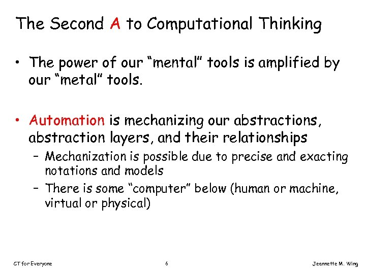 "The Second A to Computational Thinking • The power of our ""mental"" tools is"