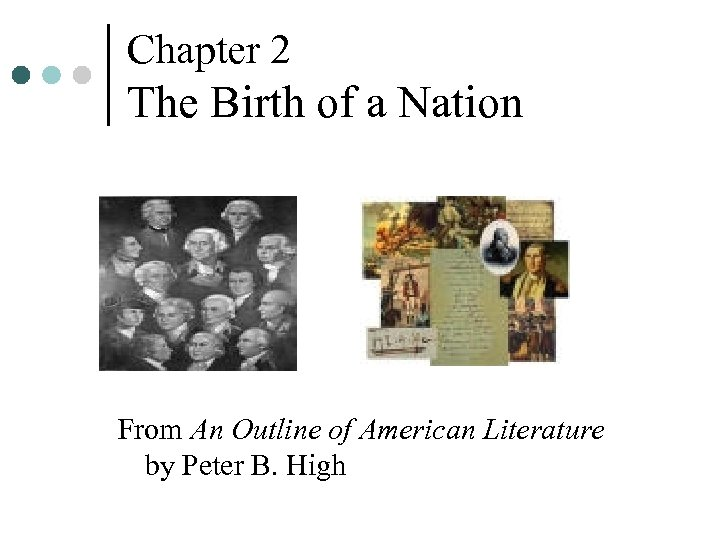 Chapter 2 The Birth of a Nation From An Outline of American Literature by