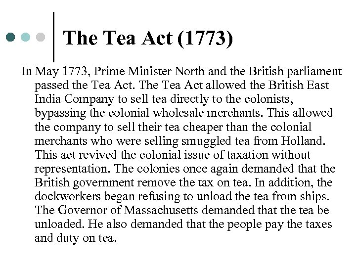 The Tea Act (1773) In May 1773, Prime Minister North and the British parliament