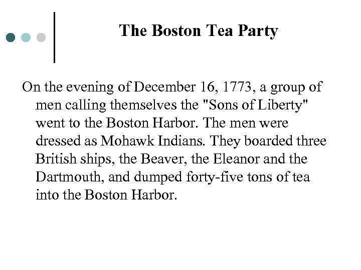 The Boston Tea Party On the evening of December 16, 1773, a group of