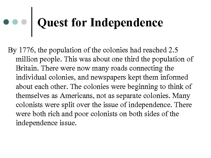 Quest for Independence By 1776, the population of the colonies had reached 2. 5