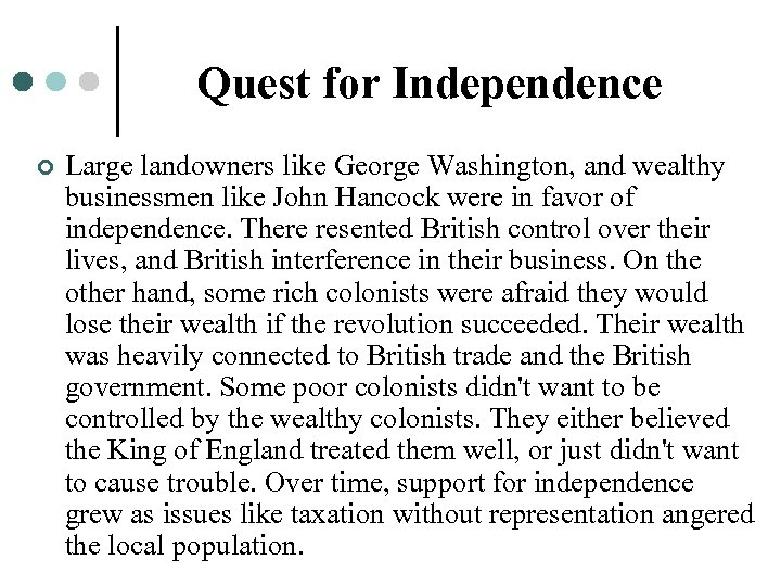 Quest for Independence ¢ Large landowners like George Washington, and wealthy businessmen like John