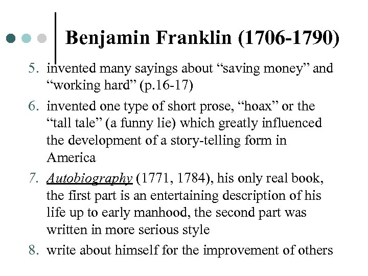 """Benjamin Franklin (1706 -1790) 5. invented many sayings about """"saving money"""" and """"working hard"""""""