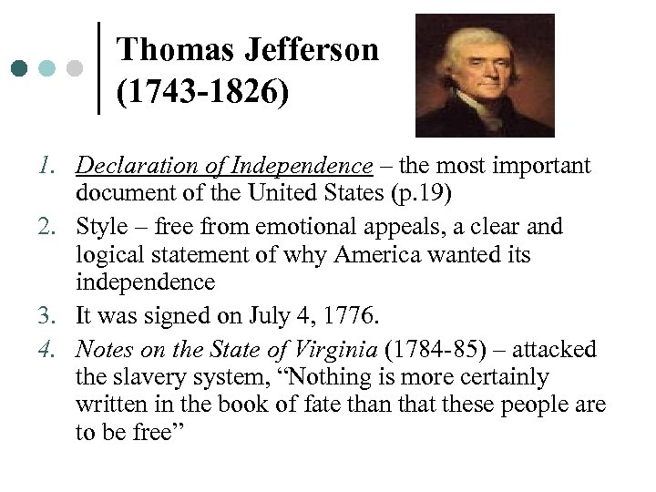 Thomas Jefferson (1743 -1826) 1. Declaration of Independence – the most important document of