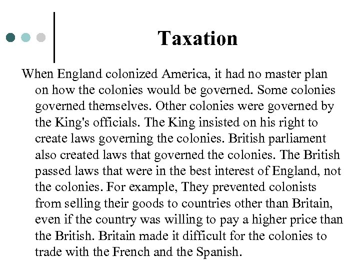 Taxation When England colonized America, it had no master plan on how the colonies
