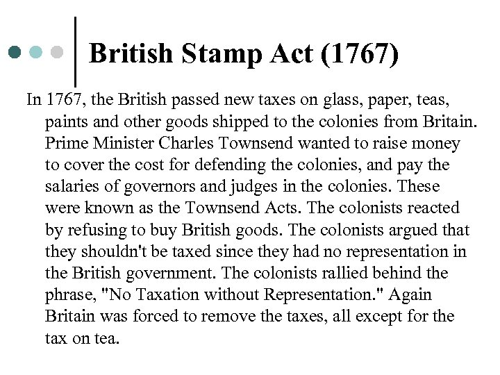British Stamp Act (1767) In 1767, the British passed new taxes on glass, paper,