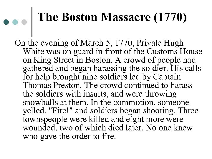 The Boston Massacre (1770) On the evening of March 5, 1770, Private Hugh White