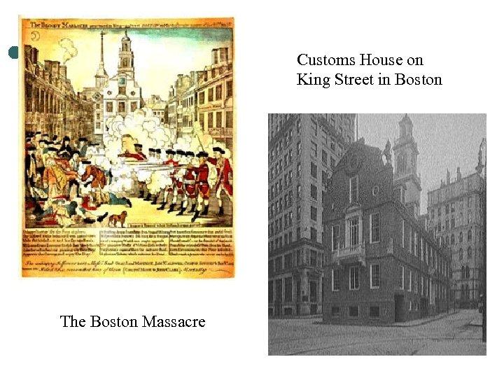 Customs House on King Street in Boston The Boston Massacre