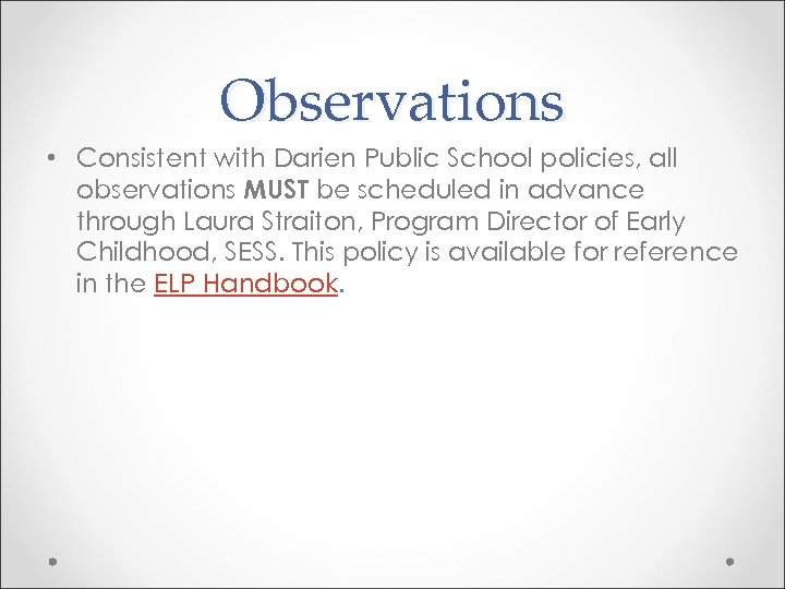 Observations • Consistent with Darien Public School policies, all observations MUST be scheduled in