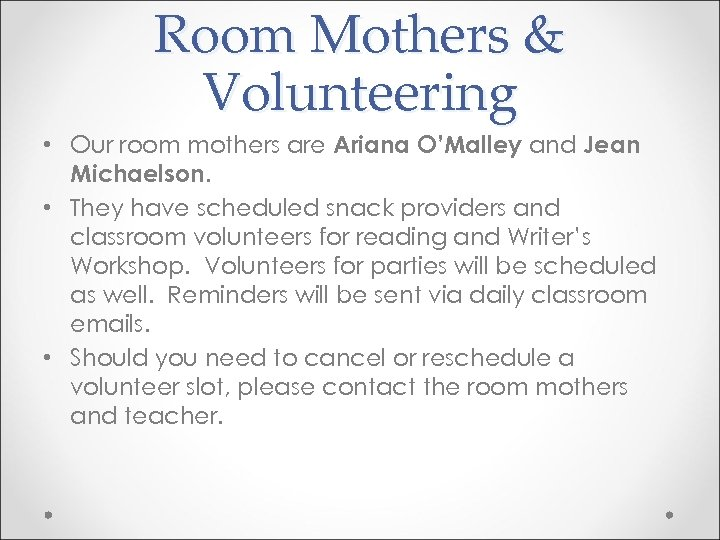 Room Mothers & Volunteering • Our room mothers are Ariana O'Malley and Jean Michaelson.