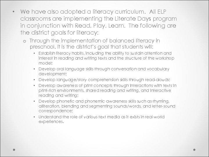 • We have also adopted a literacy curriculum. All ELP classrooms are implementing
