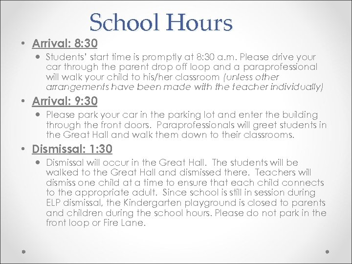 School Hours • Arrival: 8: 30 Students' start time is promptly at 8: 30