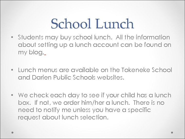 School Lunch • Students may buy school lunch. All the information about setting up