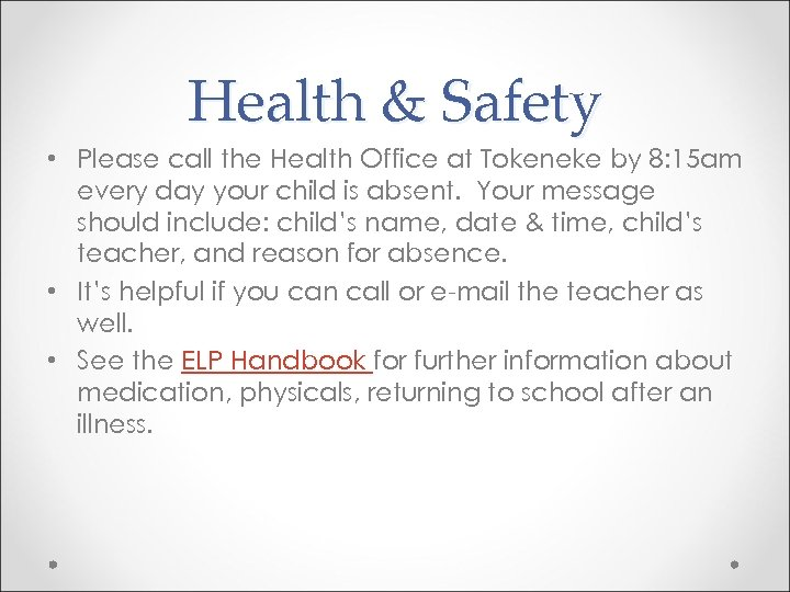 Health & Safety • Please call the Health Office at Tokeneke by 8: 15