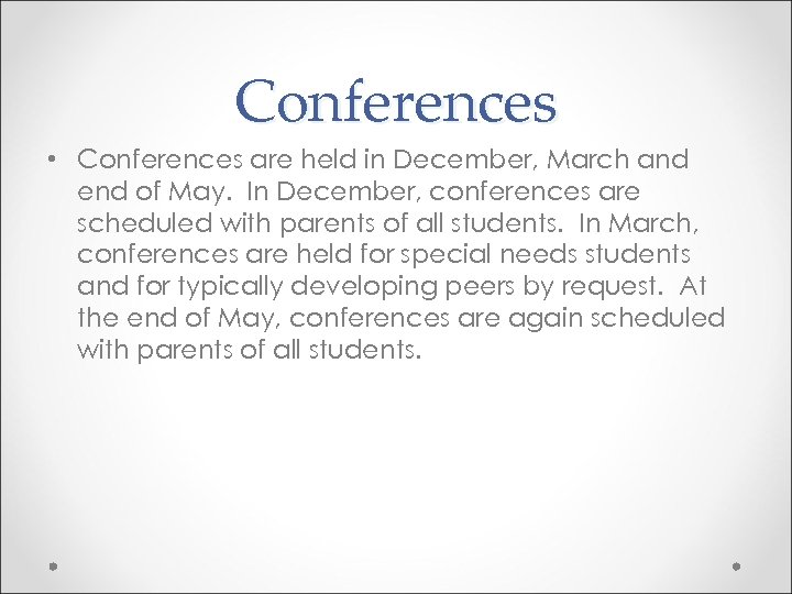 Conferences • Conferences are held in December, March and end of May. In December,